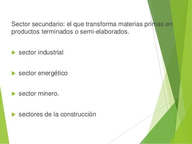 Los tres sectores que atienden a la propiedad de los medios de producción: Sector privado (propiedad privada) Sector pub...