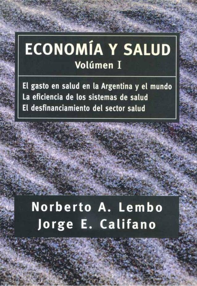 ECONOMÍA Y SALUD Directores Norberto A. Lembo Jorge E. Califano