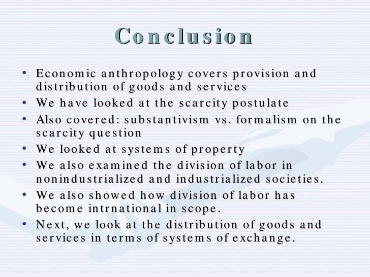 formalism vs substantivism Economic anthropology is a field that attempts to explain human economic behavior in its widest historic,  he labelled this approach substantivism the formalist vs substantivist debate was highly influential and defined an era [2] as globalization became a reality, and the division between market and non-market economies – between the west and the rest [3] – became untenable, anthropologists began to look at the relationship between a variety of types of exchange within market.