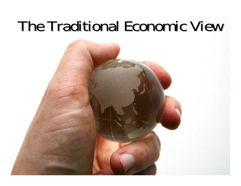 The Traditional Economic View