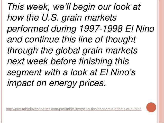 "an analysis of the economical effects of el nino El niño's economic impact: what the brokers say a summary of brokers' el niño research, assessing the effect  this report collates the analysis of some of the broker research that has been published about el niño since 2014, when el  el nino weather impacts from june to august source: ""el niño – the equity price disconnect."