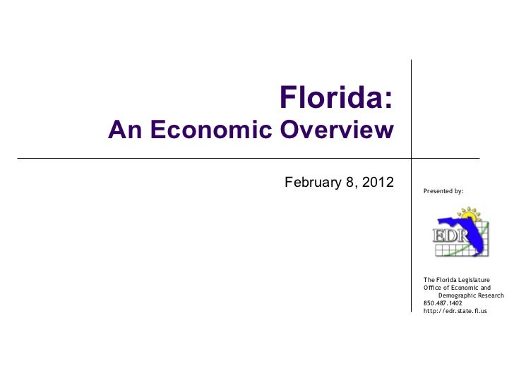 Florida: An Economic Overview February 8, 2012
