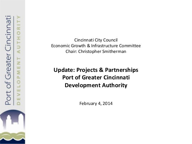 Cincinnati City Council Economic Growth & Infrastructure Committee Chair: Christopher Smitherman  Update: Projects & Partn...