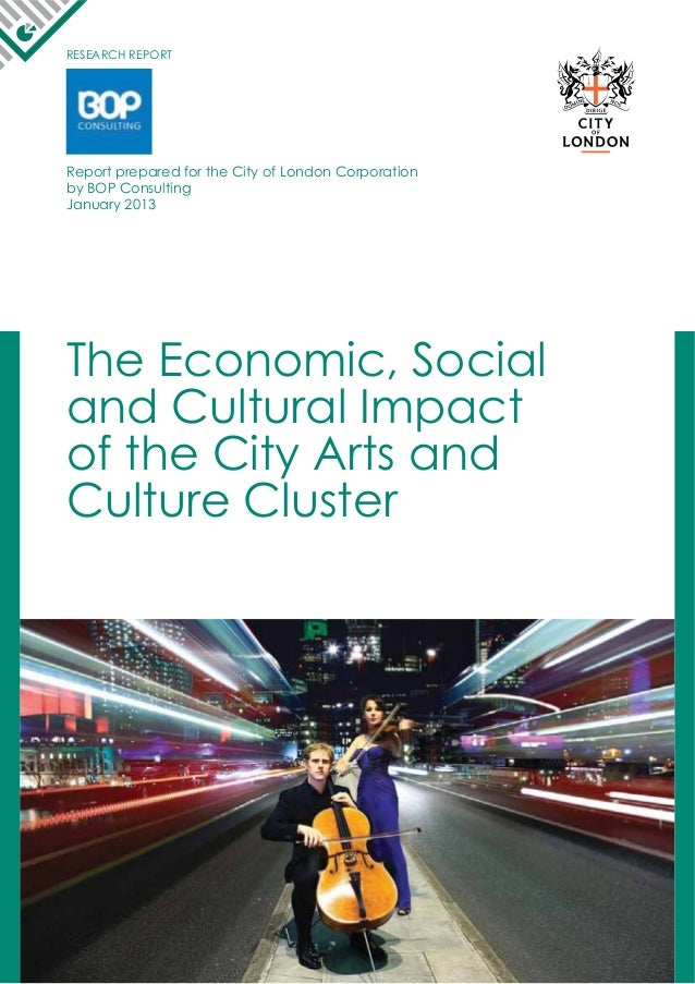 RESEARCH REPORT Report prepared for the City of London Corporation by BOP Consulting January 2013 The Economic, Social and...
