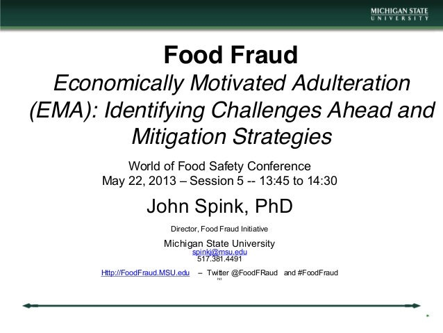 Food Fraud Economically Motivated Adulteration (EMA): Identifying Challenges Ahead and Mitigation Strategies World of Food...