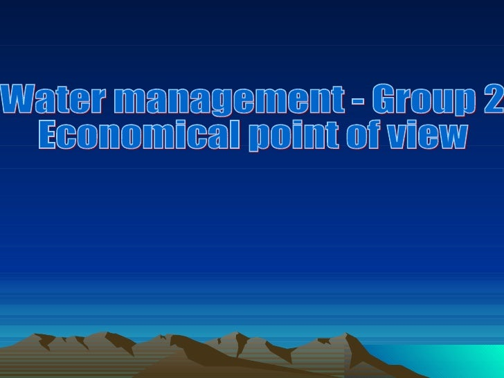<ul>Water management - Group 2 Economical point of view </ul>