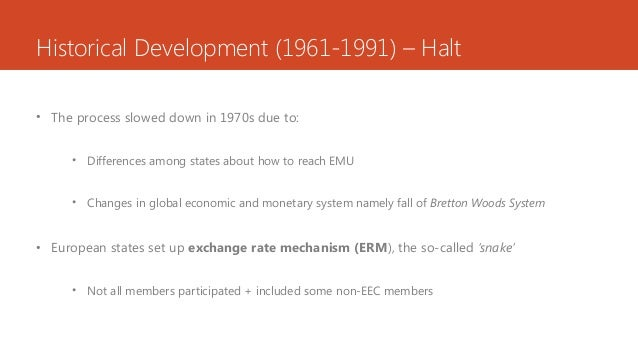 Historical Development (1961-1991) – Halt • The process slowed down in 1970s due to: • Differences among states about how ...