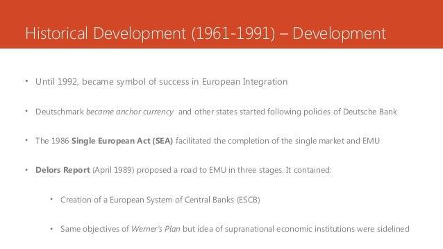 Historical Development (1961-1991) – Development • Until 1992, became symbol of success in European Integration • Deutschm...