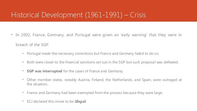 Historical Development (1961-1991) – Crisis • In 2002, France, Germany, and Portugal were given an 'early warning' that th...