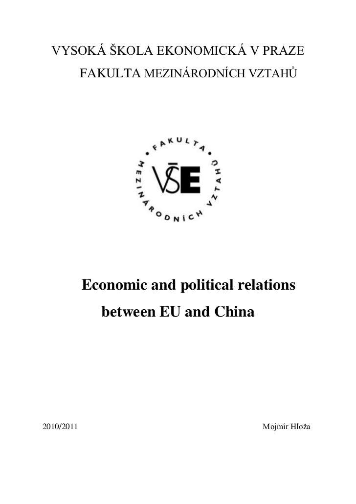 VYSOKÁ ŠKOLA EKONOMICKÁ V PRAZE<br />Fakulta mezinárodních vztahů<br />Economic and political relations between EU and Chi...
