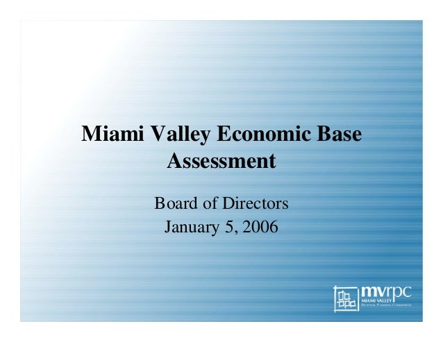 Miami Valley Economic Base Assessment Board of Directors January 5, 2006