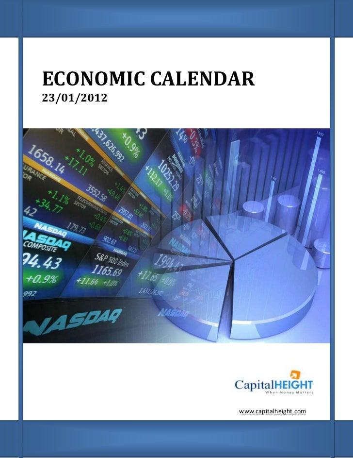 ECONOMIC CALENDAR23/01/2012               www.capitalheight.com
