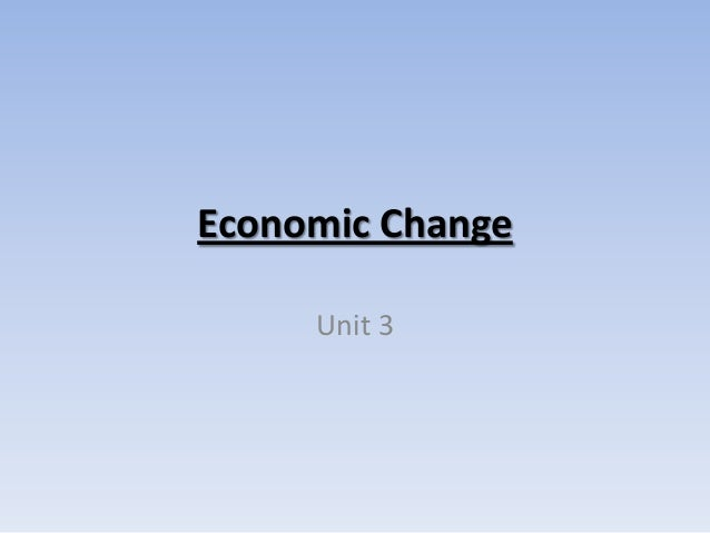 Economic Change Unit 3