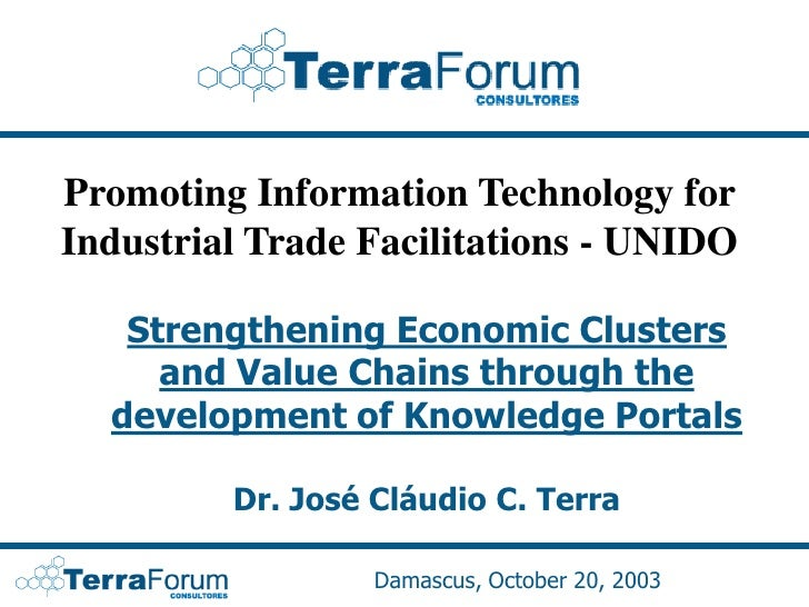 Promoting Information Technology for Industrial Trade Facilitations - UNIDO     Strengthening Economic Clusters      and V...
