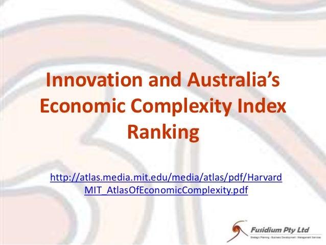 Innovation and Australia'sEconomic Complexity Index          Ranking http://atlas.media.mit.edu/media/atlas/pdf/Harvard   ...