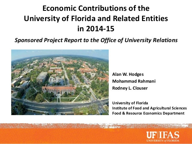 Economic Contributions of the University of Florida and Related Entities in 2014-15 Sponsored Project Report to the Office...