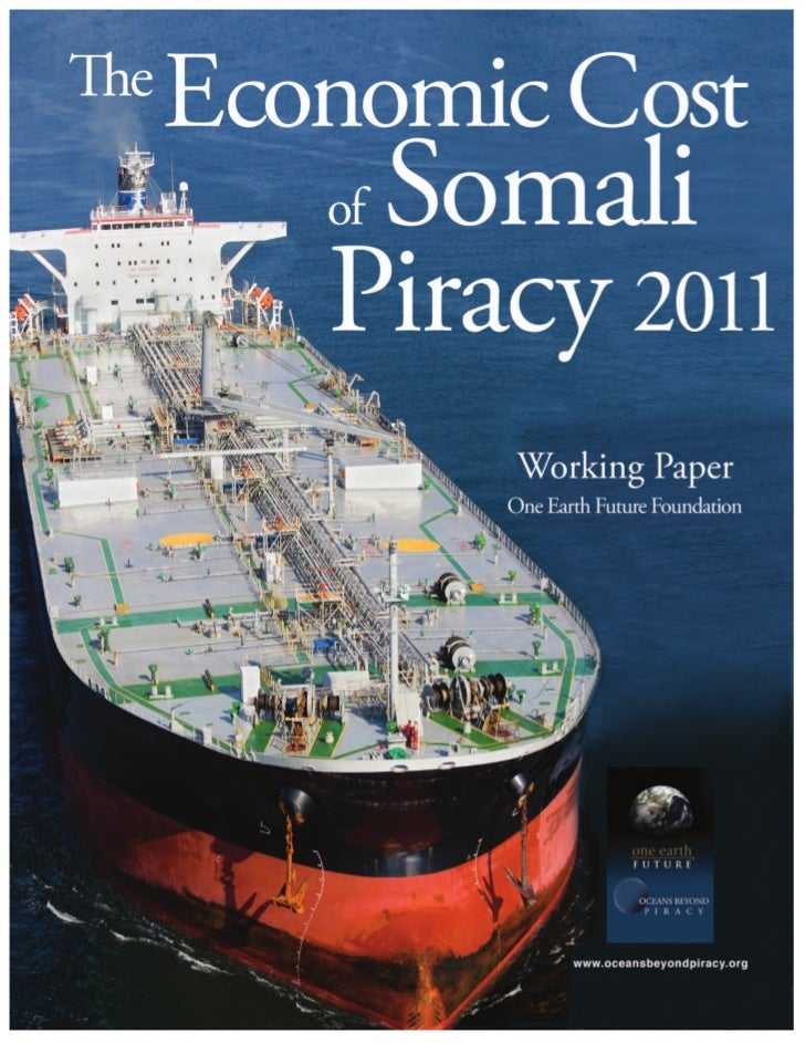 THE ECONOMIC COST OF SOMALI PIRACY, 2011	Oceans Beyond Piracy, a program of One Earth Future Foundation