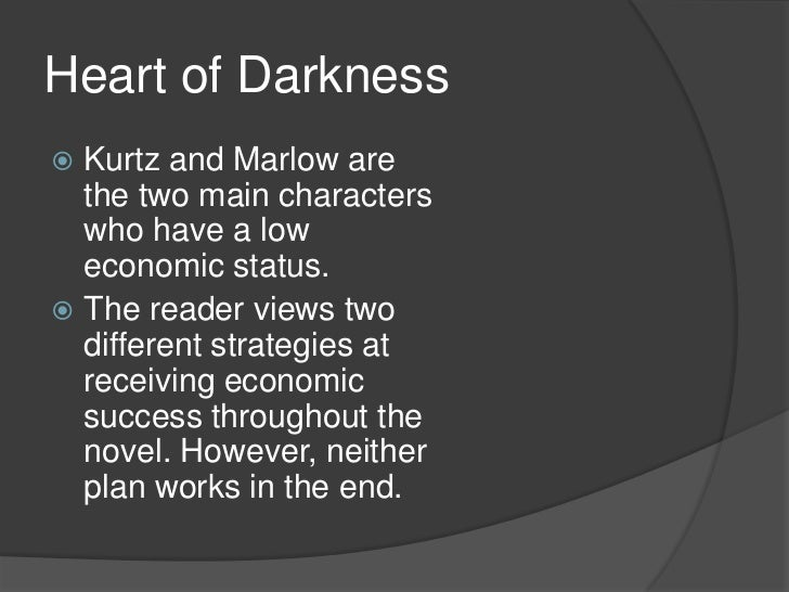 an analysis of the character of marlow in the novel heart of darkness Concept analysis: heart of darkness the mysterious character marlow is anxious to meet the book ends with marlow delivering all of.