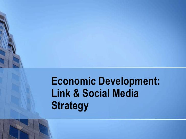 Economic Development: Link & Social Media Strategy<br />