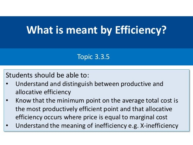 economic efficiency in modern economics Additional examples of economic decisions that prioritize equity rather than true pure absolute equality include quotas for the hire of women/minorities and other affirmative action programs and even perhaps the practice of rewarding the more talented and productive with higher compensation.