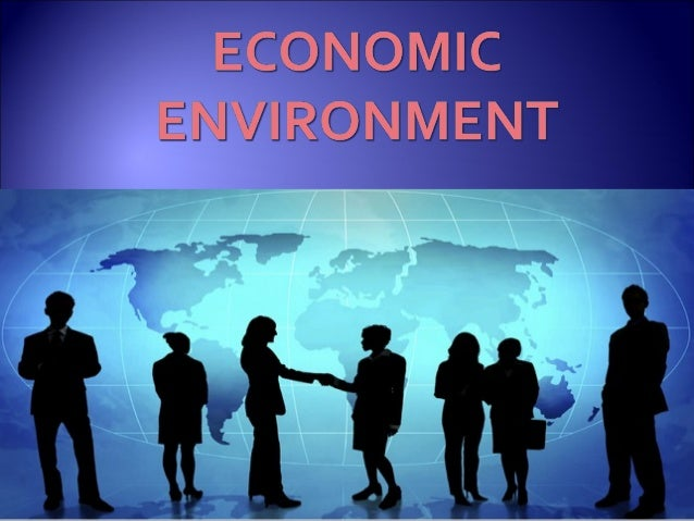 economic environment of business What is the economic environment in business this quiz and worksheet combo can help you gauge your knowledge of this type of environment and.