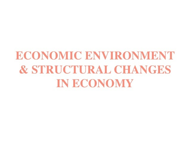 Changes that affect the economic environment