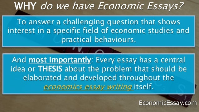 guidelines for economics essay writing economicessay com 2 why do we have economic essays