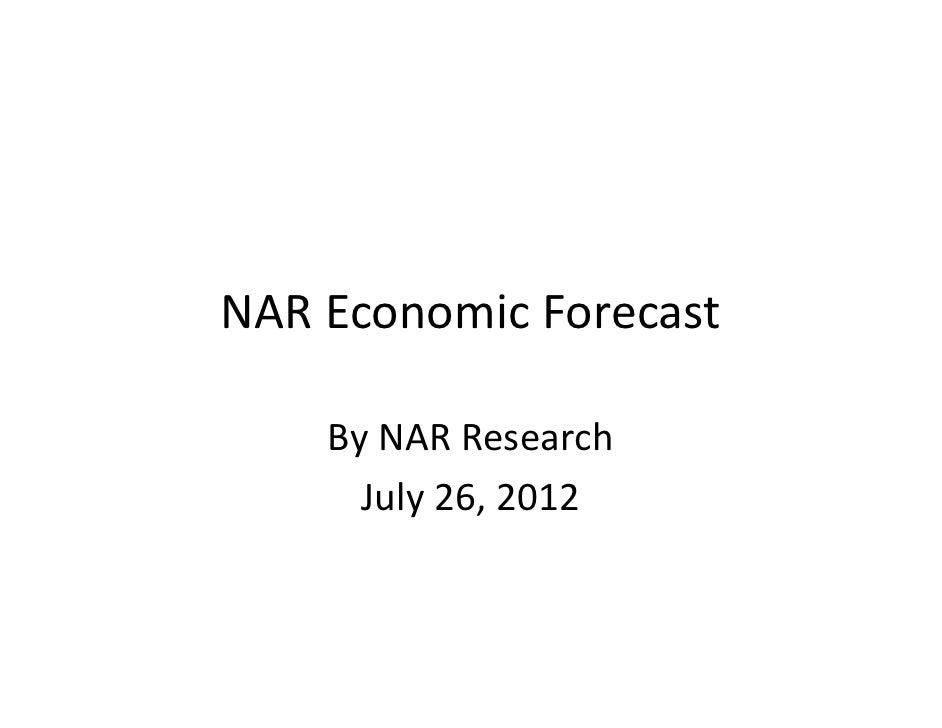 NAREconomicForecast    ByNARResearch      July26,2012