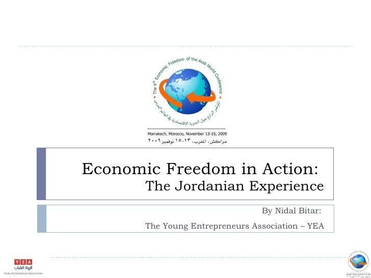 Economic Freedom in Action:  The Jordanian Experience By Nidal Bitar:  The Young Entrepreneurs Association – YEA