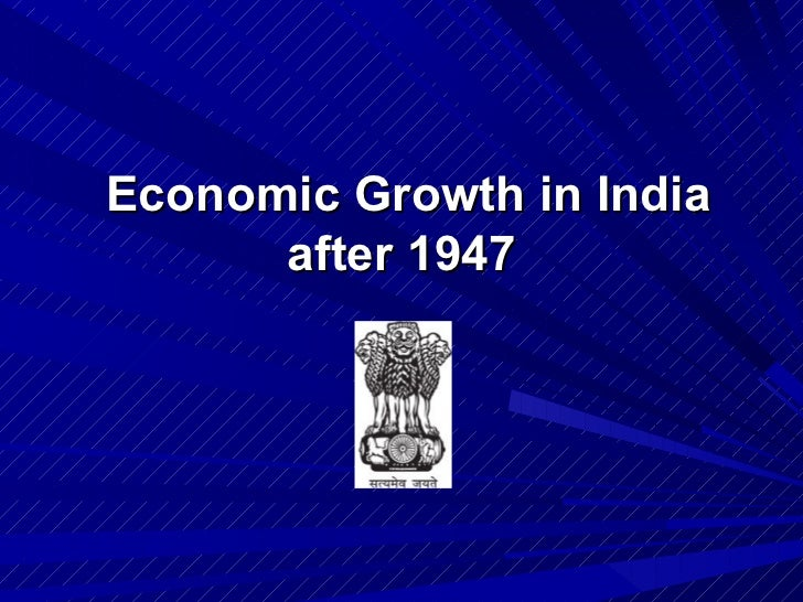 Economic Growth in India after 1947