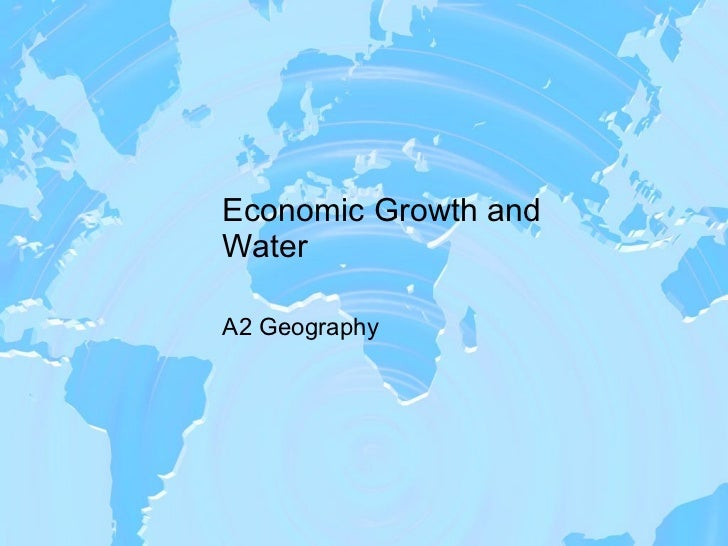 Economic Growth and Water A2 Geography
