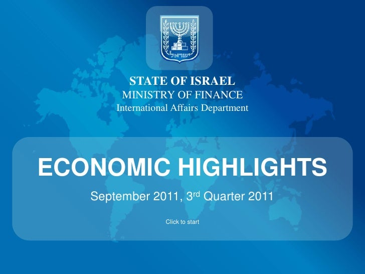 STATE OF ISRAEL        MINISTRY OF FINANCE       International Affairs DepartmentECONOMIC HIGHLIGHTS   September 2011, 3rd...