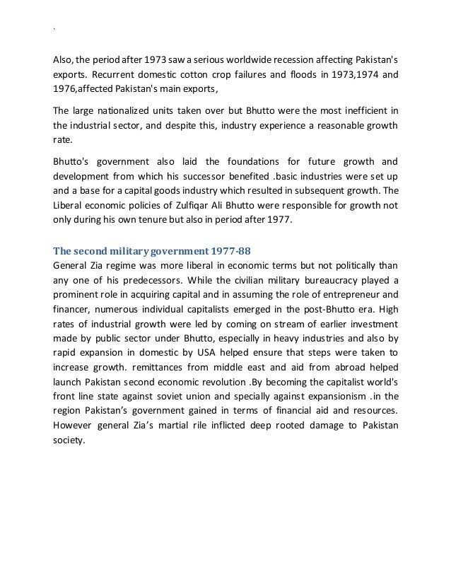` Also, the period after 1973 saw a serious worldwide recession affecting Pakistan's exports. Recurrent domestic cotton cr...