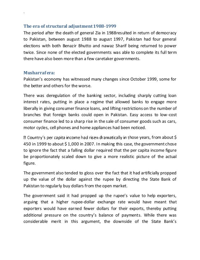 ` The era of structural adjustment 1988-1999 The period after the death of general Zia in 1988resulted in return of democr...