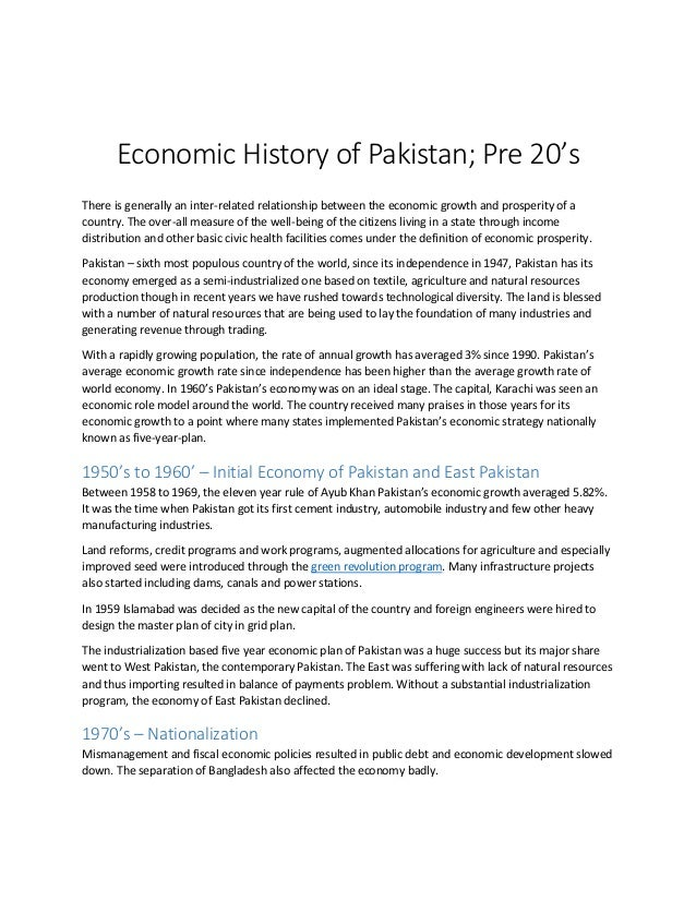 Economic History of Pakistan; Pre 20's There is generally an inter-related relationship between the economic growth and pr...