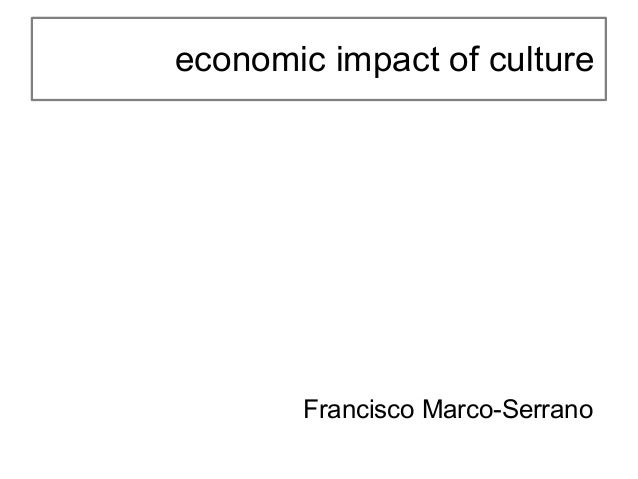 economic impact of culture       Francisco Marco-Serrano