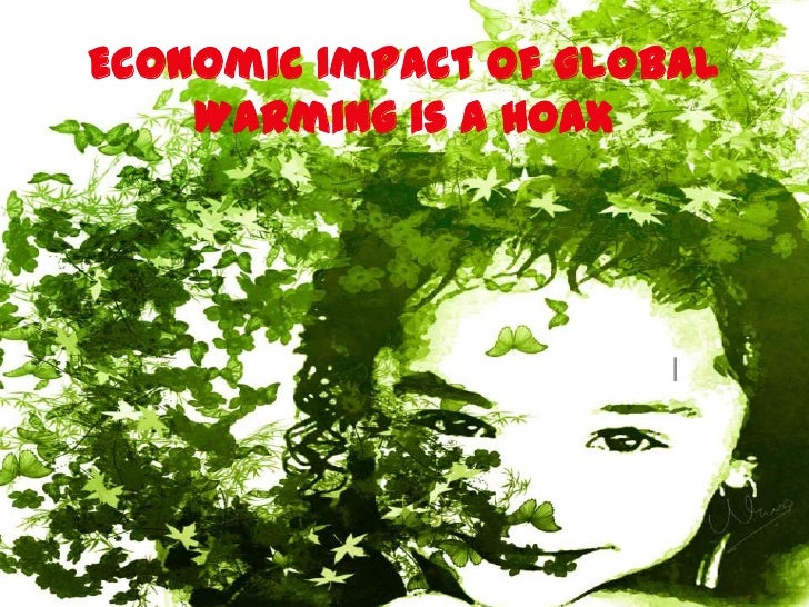 Economic Impact of Global    Warming is a Hoax                       l