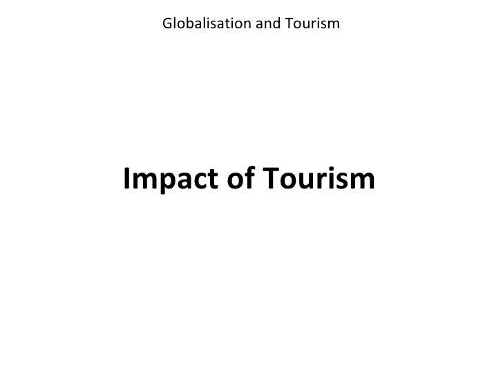 Globalisation and TourismImpact of Tourism