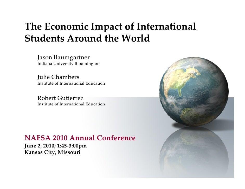 TheEconomicImpactofInternational StudentsAroundtheWorld      JasonBaumgartner      IndianaUniversityBloomington...