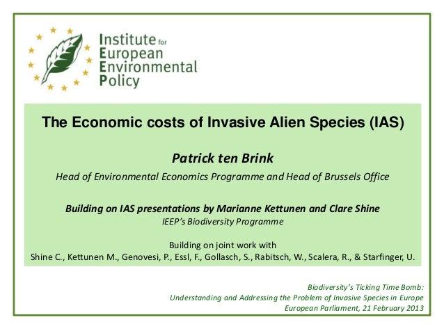 The Economic costs of Invasive Alien Species (IAS)                                      Patrick ten Brink      Head of Env...