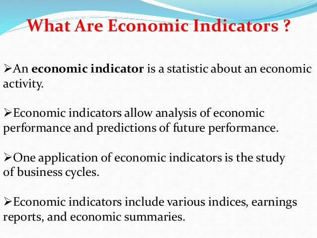 economic indicators Leading economic indicators are statistics that predict what will happen in the economy they identify future business cycle changes.