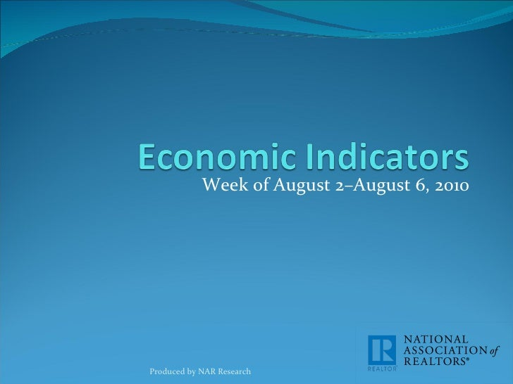 Week of August 2–August 6, 2010 Produced by NAR Research