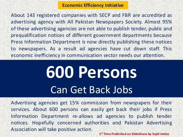 600 Persons Can Get Back Jobs About 143 registered companies with SECP and FBR are accredited as advertising agency with A...