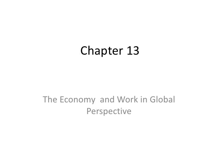 Chapter 13   The Economy and Work in Global          Perspective