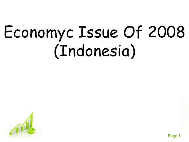 Economyc Issue Of 2008      (Indonesia)        Free Powerpoint Templates                                    Page 1