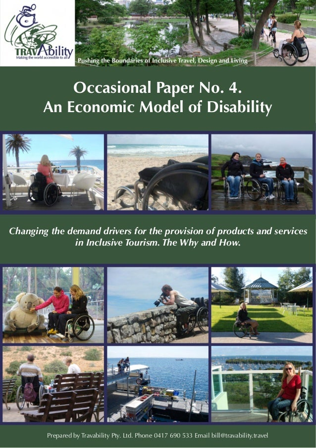 Occasional Paper No. 4. An Economic Model of Disability Changing the demand drivers for the provision of products and serv...