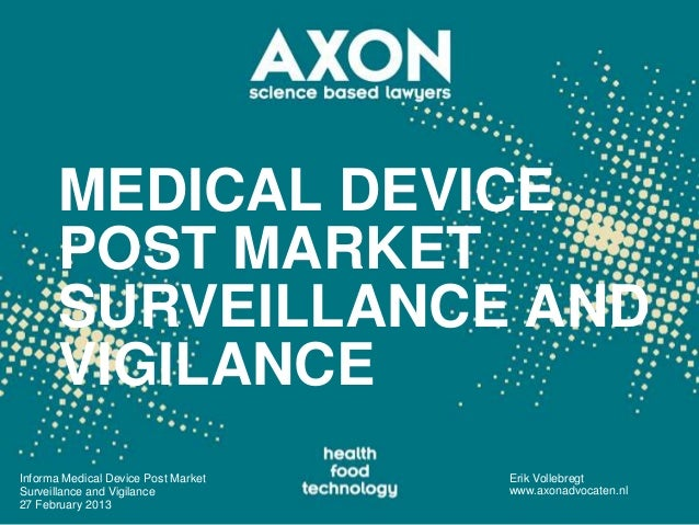 MEDICAL DEVICE       POST MARKET       SURVEILLANCE AND       VIGILANCEInforma Medical Device Post Market   Erik Vollebreg...
