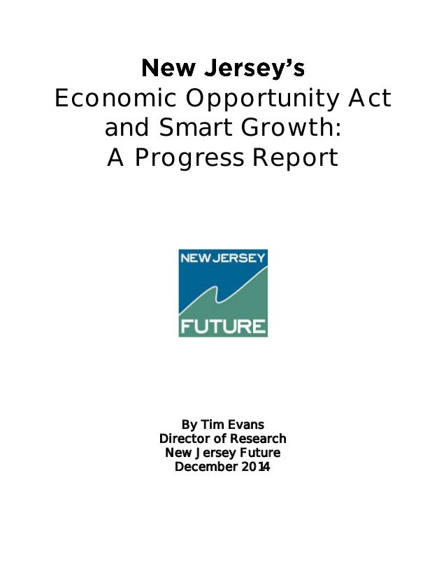 Economic Opportunity Act  and Smart Growth:  A Progress Report  By Tim Evans  Director of Research  New Jersey Future  Dec...