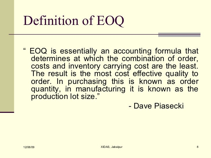 eoq As the name suggests, economic order quantity (eoq) model is the method that provides the company with an order quantity this order quantity figure is where the record holding costs and ordering costs are minimized by using this model, the companies can minimize the costs associated with the ordering and inventory holding.