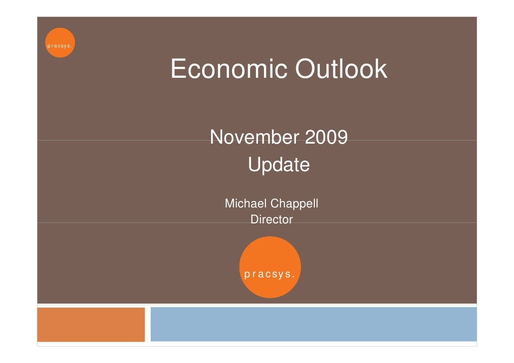 p r a c sy s .                      Economic Outlook                     November 2009                       Update       ...